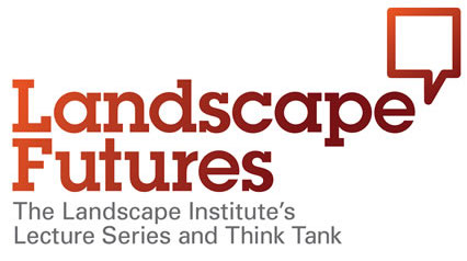 20150209 Landscape Institute - Landscape Futures