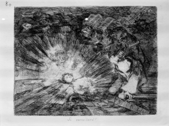 80. Si resucitará? (Will she live again?). Francisco Goya (1746-1828), The Disasters of War.